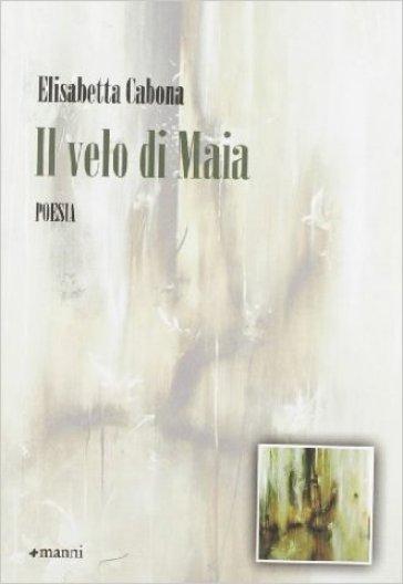Il velo di Maia - Elisabetta Cabona  