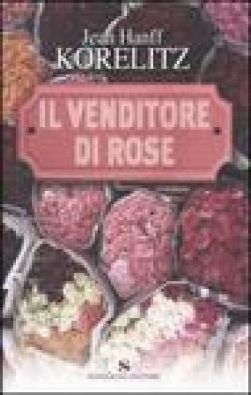 Il venditore di rose - Jean Hanff Korelitz  