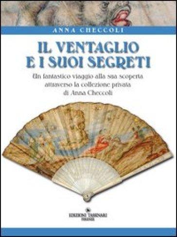 Il ventaglio e i suoi segreti - Anna Checcoli   Rochesterscifianimecon.com