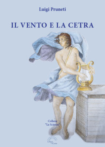Il vento e la cetra - Luigi Pruneti  