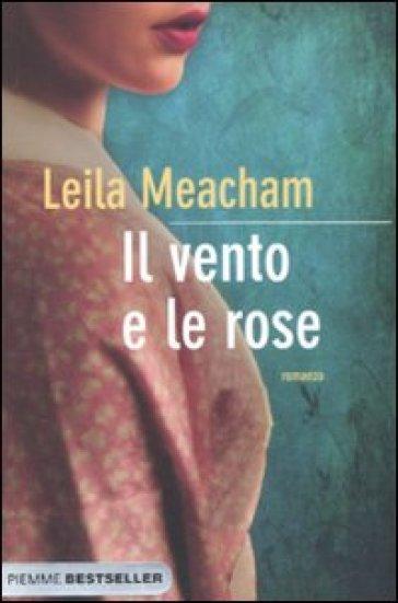 Il vento e le rose - Leila Meacham  