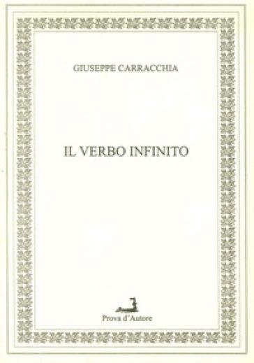 Il verbo infinito - Giuseppe Carracchia |