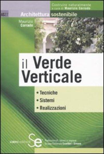 Il verde verticale - Maurizio Corrado   Thecosgala.com