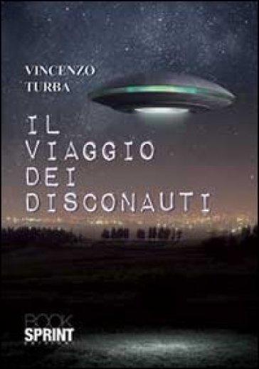 Il viaggio dei disconauti - Vincenzo Turba |