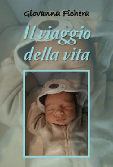 Il viaggio della vita - Giovanna Fichera |