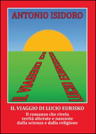 Il viaggio di Lucio Eurisko - Antonio Isidoro | Kritjur.org