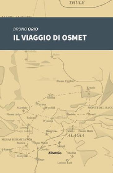 Il viaggio di Osmet - Bruno Orio | Rochesterscifianimecon.com