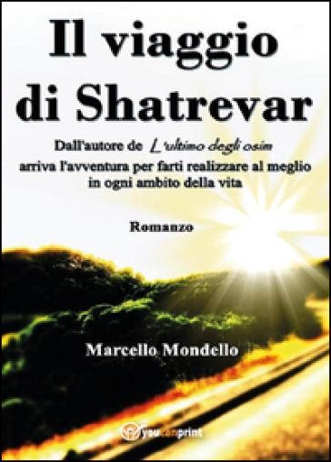 Il viaggio di Shatrevar - Marcello Mondello |