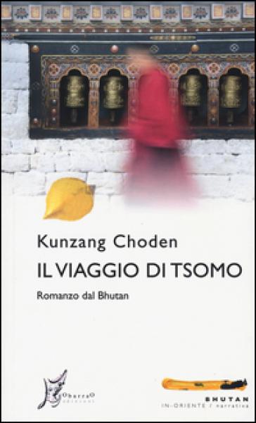 Il viaggio di Tsomo - Kunzang Choden  