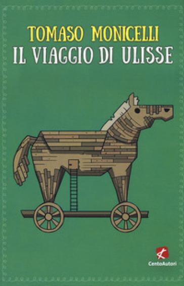 Il viaggio di Ulisse - Tomaso Monicelli |