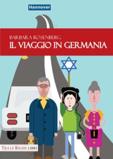 Il viaggio in Germania - Barbara Rosenberg   Jonathanterrington.com