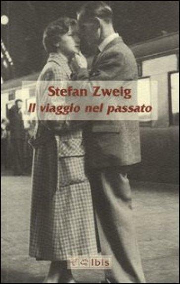 Il viaggio nel passato - Stefan Zweig | Kritjur.org