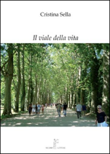 Il viale della vita - Cristina Sella |