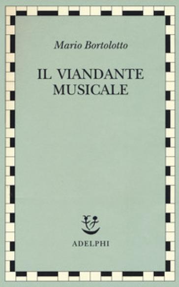 Il viandante musicale - Mario Bortolotto  