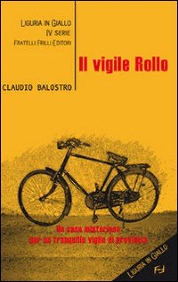 Il vigile Rollo - Claudio Balostro |