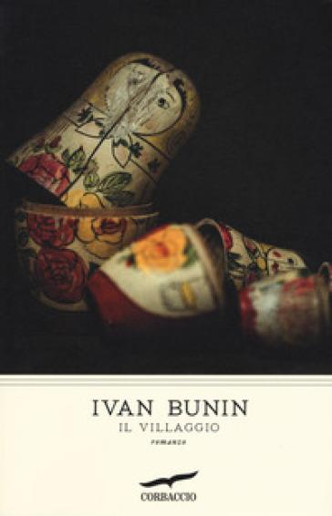 Il villaggio - Ivan Bunin | Rochesterscifianimecon.com
