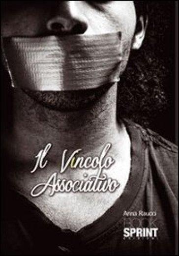 Il vincolo associativo - Anna Raucci |
