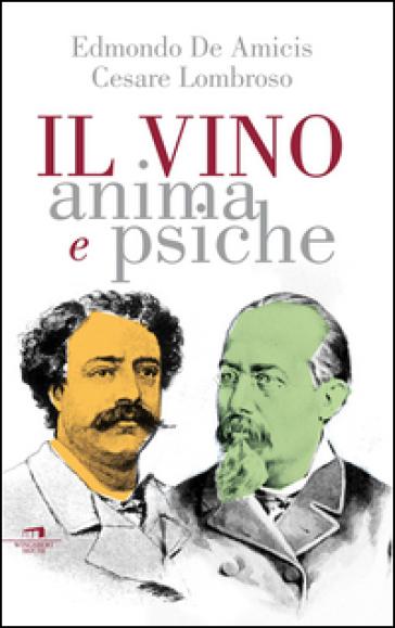 Il vino. Anima e psiche - Cesare Lombroso | Jonathanterrington.com
