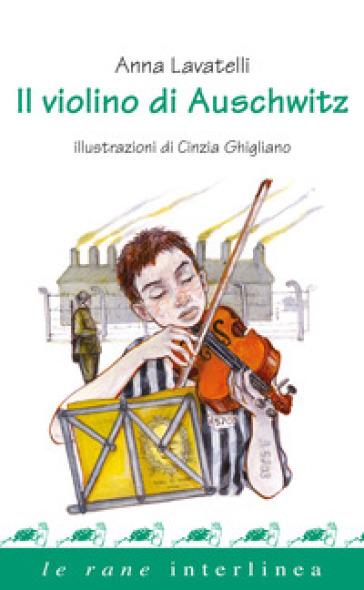 Il violino di Auschwitz - Anna Lavatelli | Ericsfund.org