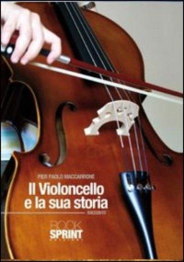 Il violoncello e la sua storia - P. Paolo Maccarone  