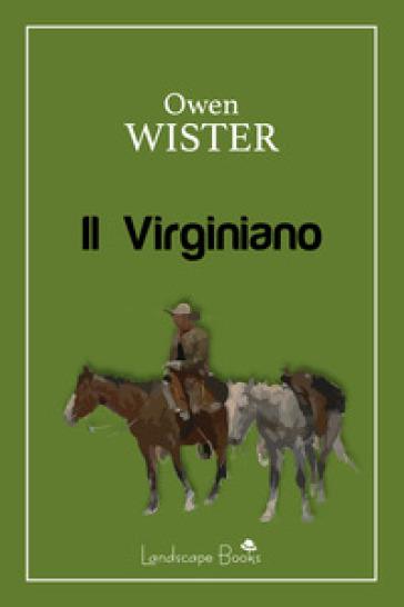 Il virginiano - Owen Wister |