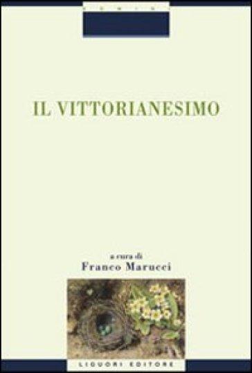 Il vittorianesimo - F. Marucci |