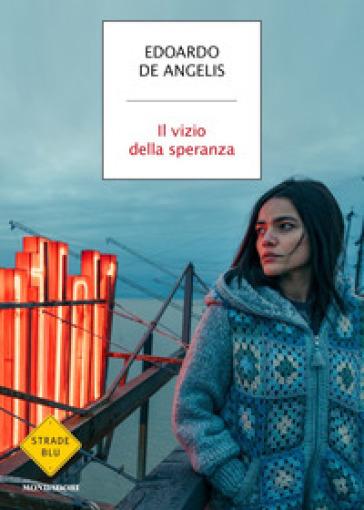 Il vizio della speranza - Edoardo De Angelis  