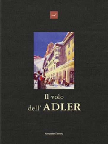 Il volo dell'Adler - Hanspeter Demetz |