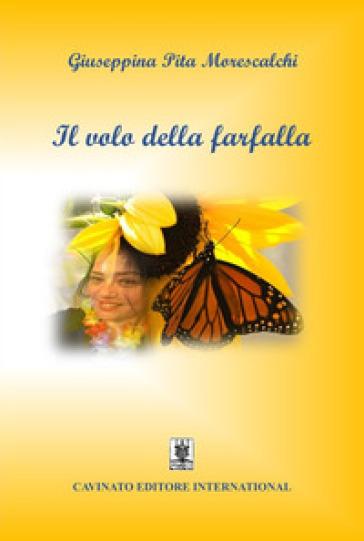 Il volo della farfalla - Giuseppina Pita Morescalchi  