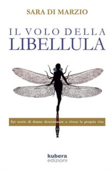 Il volo della libellula - Sara Di Marzio | Ericsfund.org