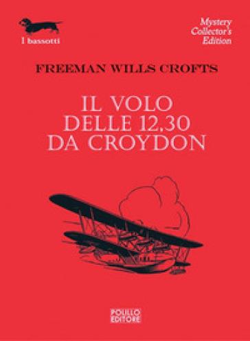 Il volo delle 12.30 da Croydon - Freeman Wills Crofts   Jonathanterrington.com