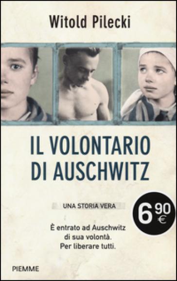 Il volontario di Auschwitz - Witold Pilecki | Ericsfund.org