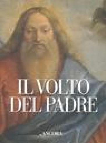 Il volto del Padre - Rodolfo Papa  