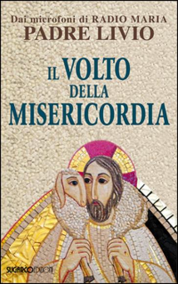 Il volto della misericordia - Livio Fanzaga | Kritjur.org