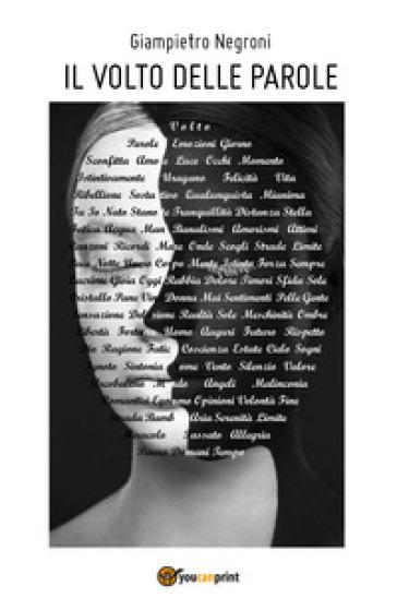 Il volto delle parole - Giampietro Negroni  