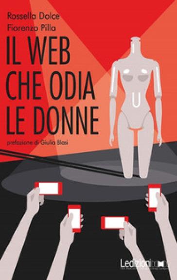 Il web che odia le donne - Rossella Dolce | Thecosgala.com