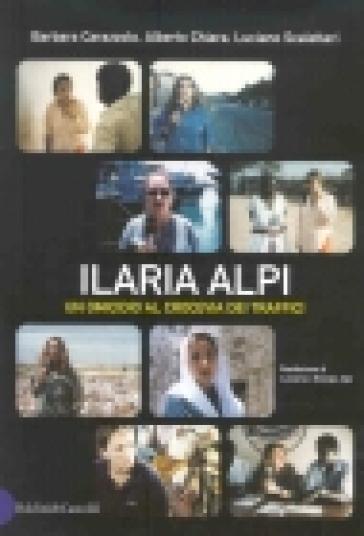 Ilaria Alpi. Un omicidio al crocevia dei traffici - Luciano Scalettari |