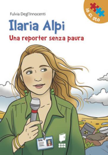 Ilaria Alpi. Una reporter senza paura - Fulvia Degl'Innocenti | Thecosgala.com