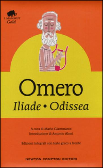 Iliade-Odissea. Testo greco a fronte. Ediz. integrale - Omero  