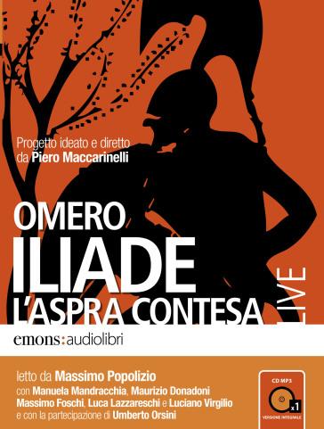 Iliade. L'aspra contesa. Audiolibro. CD Audio formato MP3 - Omero  