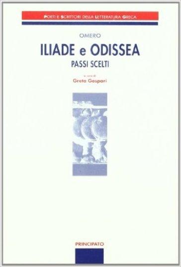 Iliade e Odissea. Passi scelti - Omero |