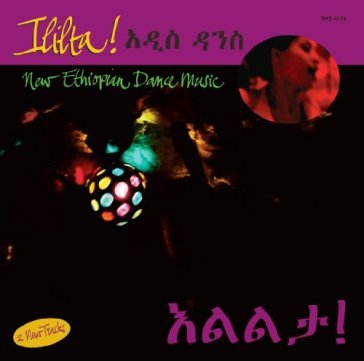 Ililta! new ethiopian dance music