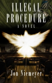 Illegal Procedure, a Legal Thriller