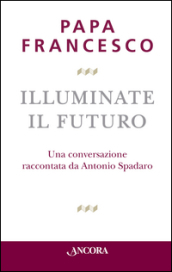 Illuminate il futuro!