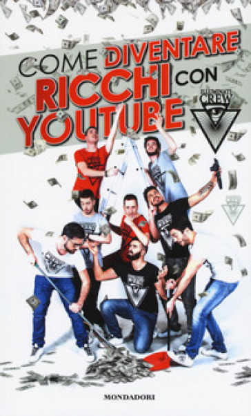 Illuminati Crew. Come diventare ricchi con YouTube -  pdf epub
