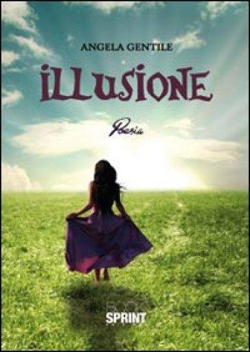 Illusione - Angela Gentile |