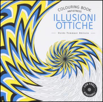 Illusioni ottiche. Colouring book antistress