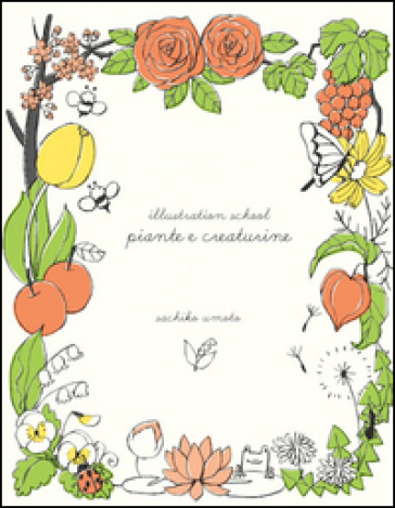 Illustration school. Piante e creaturine - Sachiko Umoto |