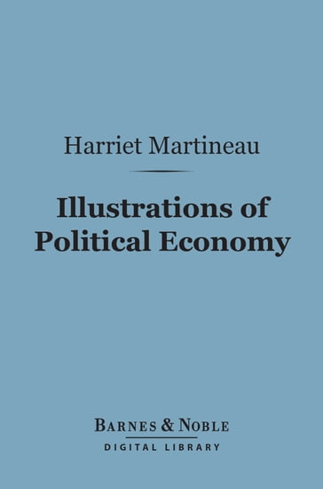 Illustrations of Political Economy (Barnes & Noble Digital Library)