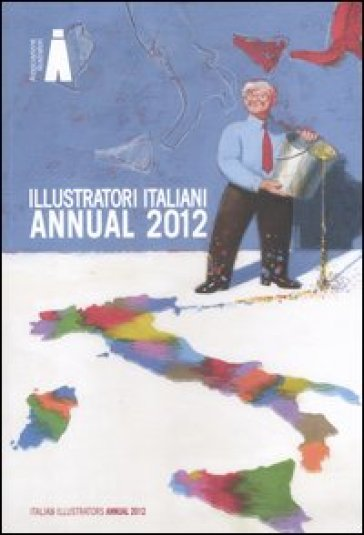 Illustratori italiani. Annual 2012. Ediz. italiana e inglese